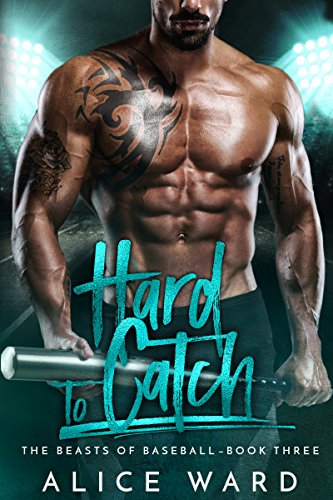 Hard to Catch (The Beasts of Baseball Book 3) (English Edition) (Alice Baseball)