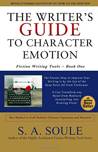 The Writer's Guide to Character Emotion: Revolutionary Handbook on How to Use Deep POV: Volume 1