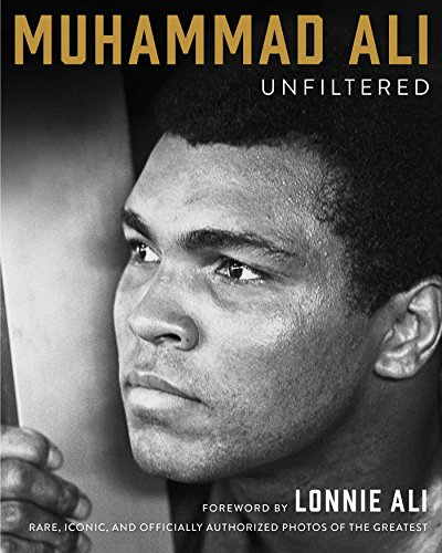 Muhammad Ali Unfiltered: Rare, Iconic, and Officially Authorized Photos of the Greatest (English Edition)