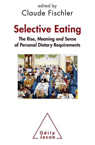 Selective Eating: The Rise, the Meaning and Sense of