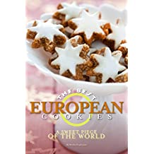 The Best European Cookies: A Sweet Piece of the World (English Edition)