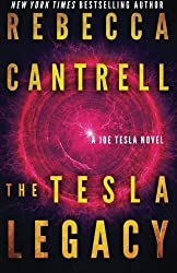 The Tesla Legacy by Rebecca Cantrell (2015-01-22)