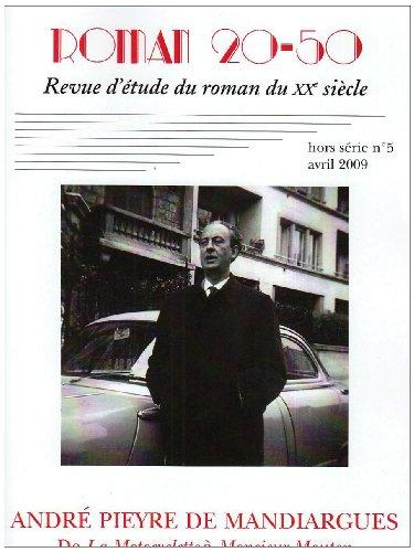 Roman 20-50, N 5 Hors-srie, Avr : Andr Pieyre de Mandiargues : De La Motocyclette  Monsieur Mouton