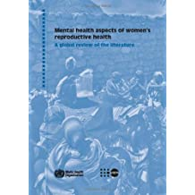 Mental Health Aspects of Women's Reproductive Health: A Global Review of the Literature