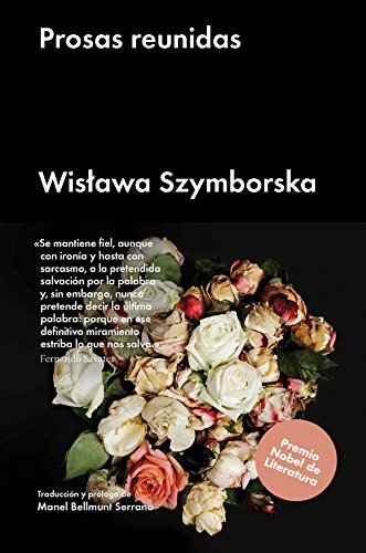 Prosas reunidas (Ensayo general) por Wislawa Szymborska