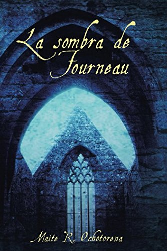 La Sombra de Fourneau por Maite R. Ochotorena
