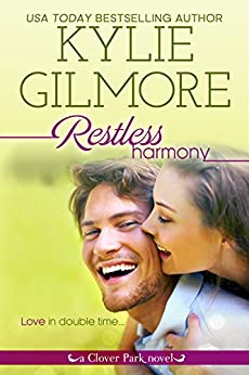 Restless Harmony (Clover Park, Book 5) by [Gilmore, Kylie]