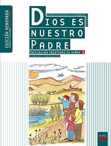Dios Es Nuestro Padre. Iniciación Cristiana De Niños 1. . Guía (Catequesis Madrid) por Delegación Diocesana de Catequesis de Madrid