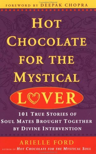 Hot Chocolate For The Mystical Lover by Arielle Ford (January 04,2001)