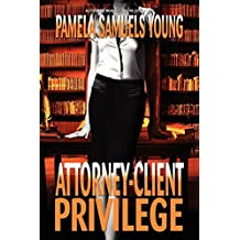 Attorney-Client Privilege (Vernetta Henderson Series No. 4) by Pamela Samuels Young (9-Jun-2012) Paperback