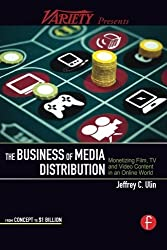 The Business of Media Distribution: Monetizing Film, TV and Video Content in an Online World (American Film Market Presents) by Jeff Ulin (2009-09-21)