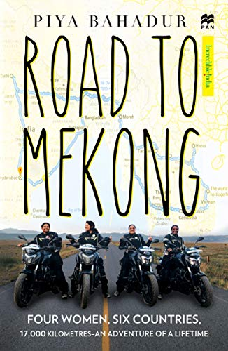 Road to Mekong: Four Women, Six Countries, 17,000 Kilometres - An Adventure of a Lifetime