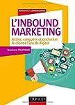 L'Inbound Marketing - Attirer, conqu�...
