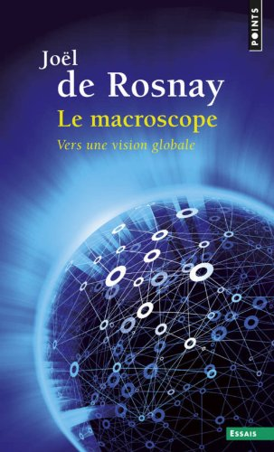 Le Macroscope . Vers une vision globale