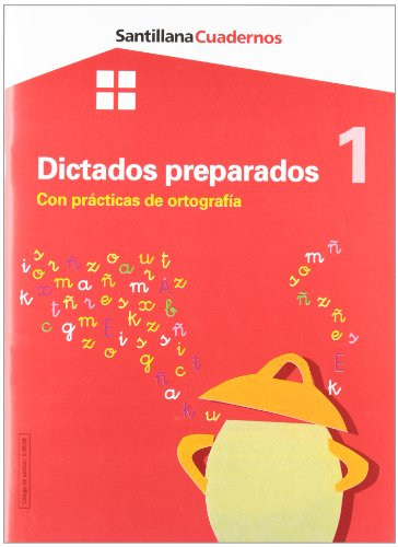 CUADERNO DE DICTADOS PREPARADOS 1 CON PRÁCTICAS DE ORTOGRAFÍA por Varios autores