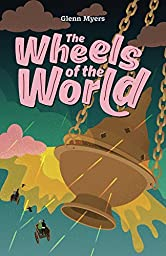 The Wheels of the World (Jamie's Myth Book 2)