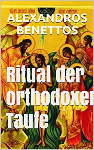 Ritual der orthodoxen Taufe
