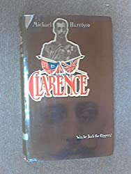 Clarence: The Life of H.R.H. the Duke of Clarence and Avondale (1864-1892)