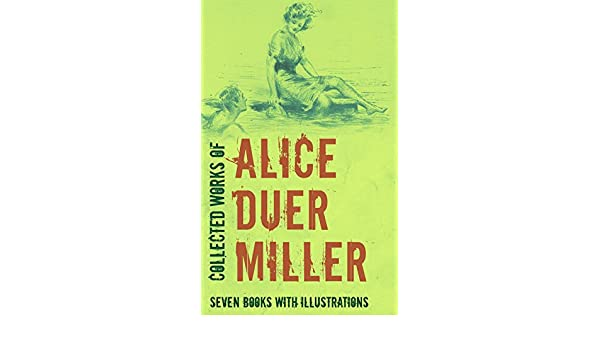 Collected works of alice duer miller illustrated manslaughter collected works of alice duer miller illustrated manslaughter the beauty and the bolshevis the burglar and the blizzard come out of the kitchen fandeluxe Ebook collections