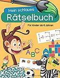 Mein schlaues Rätselbuch: Für Kinder ab 6 Jahren - Fabian Höchst