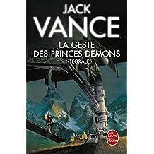 La Geste des princes démons (Edition intégrale) (Science-fiction)