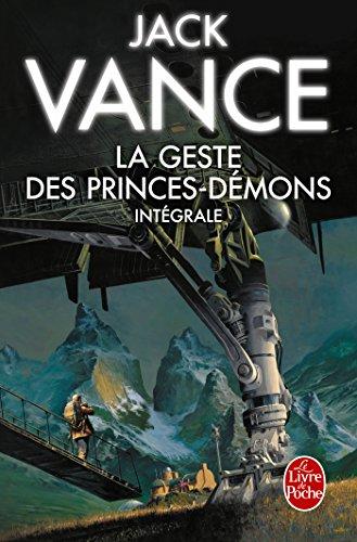 La Geste des princes dmons (Edition intgrale) (Imaginaire)