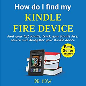 How Do I Find My Kindle Fire Device: Find Your Lost Kindle, Track