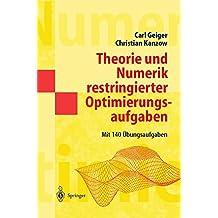 Theorie und Numerik restringierter Optimierungsaufgaben (Masterclass)