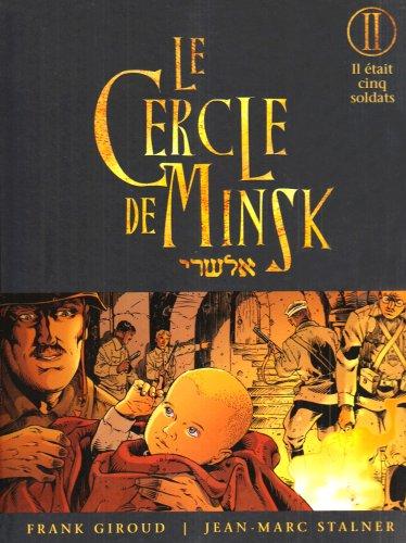 Le Cercle de Minsk, Tome 2 : Il était cinq soldats