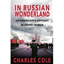 In Russian Wonderland: An American's Odyssey in Soviet Russia