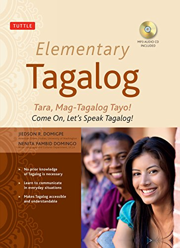 Elementary Tagalog: Tara, Mag-Tagalog Tayo! Come On, Let\'s Speak Tagalog! (MP3 Audio CD Included) (Book & CD)