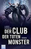 Der Club der toten Monster: Roman (Monster Hunter, Band 2)