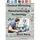 Content Marketing for Manufacturing and Technology Companies (English Edition)