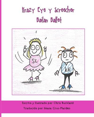 Krazy Eye y Screecher Bailan Ballet: Una historia de Krazy Eye: Volume 37 por Chris Buckland