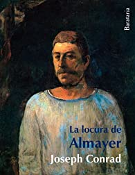 La locura de Almayer par Joseph Conrad