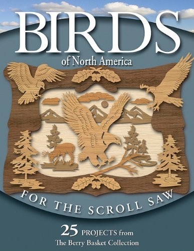 Birds of North America for the Scroll Saw: 25 Projects from