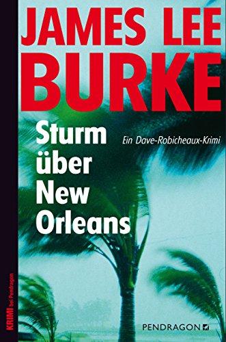 Sturm über New Orleans: Ein Dave-Robicheaux-Krimi, Band 16 -
