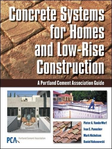 Concrete Systems for Homes and Low-Rise Construction: A Portland Cement Association's Guide for Homes and Lo-Rise Buildings