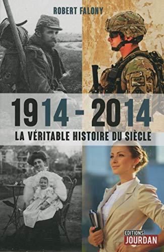 1914-2014, La véritable histoire du siècle par Robert Falony
