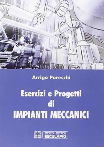 Esercizi e progetti di impianti meccanici