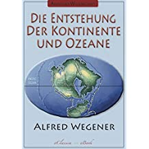 Abenteuer Wissenschaft: Die Entstehung der Kontinente und Ozeane