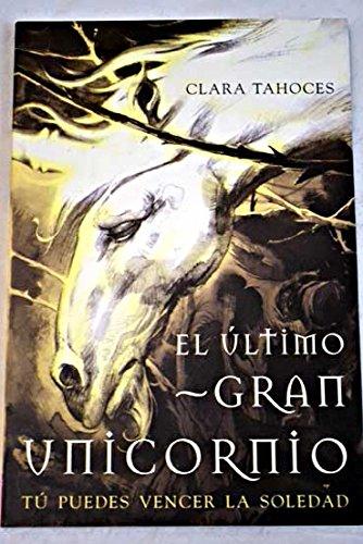 El último gran unicornio (Otros mundos) por Clara Tahoces