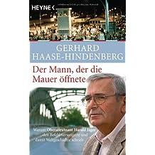 Der Mann, der die Mauer öffnete: Warum Oberstleutnant Harald Jäger den Befehl verweigerte und damit Weltgeschichte schrieb