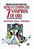 Kung Fu Contra los Siete Vampiros de Oro [DVD]