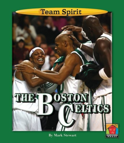 The Boston Celtics (Team Spirit) por Mark Stewart