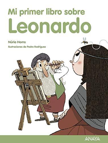 Mi primer libro sobre Leonardo (Literatura Infantil (6-11 Años) - Mi Primer Libro) por Núria Homs