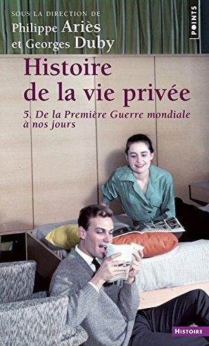 Histoire de la vie privée. Tome V. De la Première Guerre mondiale à nos jours par Philippe Aries