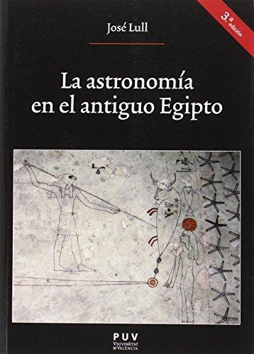Astronomía en el antiguo Egipto,La (3ª ed.) (Oberta) por José Llull