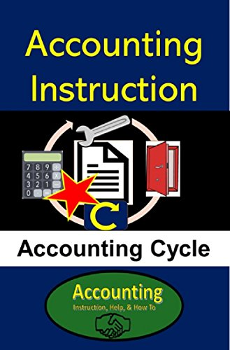PDF Descargar Accounting Instruction - Accounting Cycle: Accounting Objectives, Financial Transactions, Adjusting Entries, Financial Statements, & Closing Process