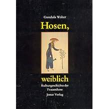 Hosen, weiblich: Kulturgeschichte der Frauenhose
